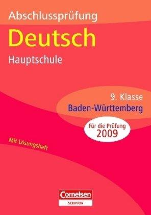 Abschlussprüfungen - Cornelsen Scriptor - Deutsch - Hauptschule Baden-Württemberg: 9. Schuljahr - Arbeitsheft mit separatem Lösungsheft (28 S.)