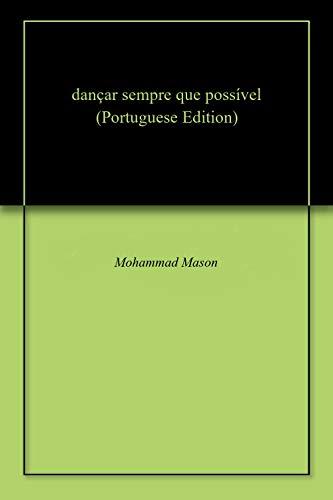 dançar sempre que possível (Portuguese Edition) por Mohammad  Mason