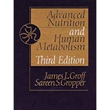 Advanced Nutrition and Human Metabolism by James L. Groff (1999-08-18)