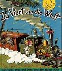 Zu Viert um die Welt, mit Hanni, Fritz und Putzi...
