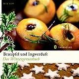 Bratapfel und Ingwerduft: Das Wintergenussbuch