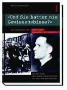 Und Sie hatten nie Gewissensbisse?: Die Biographie von Rudolf Höss, Kommandant von Auschwitz, und die Frage nach seiner Verantwortung vor Gott und den Menschen