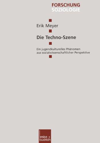 Die Techno-Szene (Forschung Soziologie)