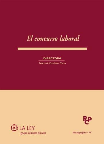 El concurso laboral (Monografías de la Revista de Derecho Concursal y Paraconcursal nº 15) por Nuria Auxiliadora Orellana Cano