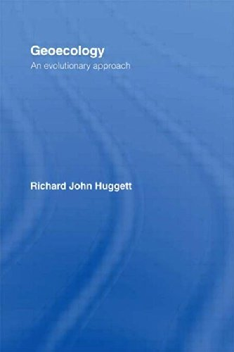 Geoecology: An Evolutionary Approach: Written by Richard Huggett, 1995 Edition, (1st) Publisher: Routledge [Paperback]