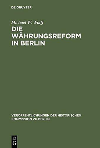 Die Wahrungsreform in Berlin (Veraffentlichungen der Historischen Kommission Zu Berlin) by Michael W Wolff (2013-05-28)