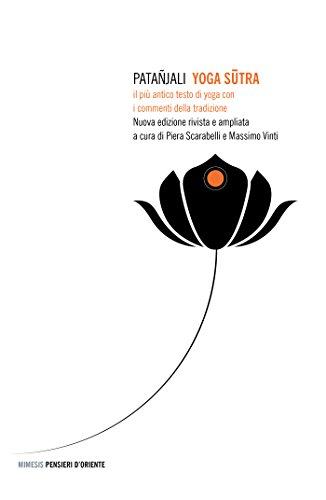 Yoga Sutra: Il più antico testo di yoga con i commenti della tradizione