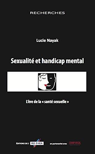 Sexualité et handicap mental par Lucie Nayak