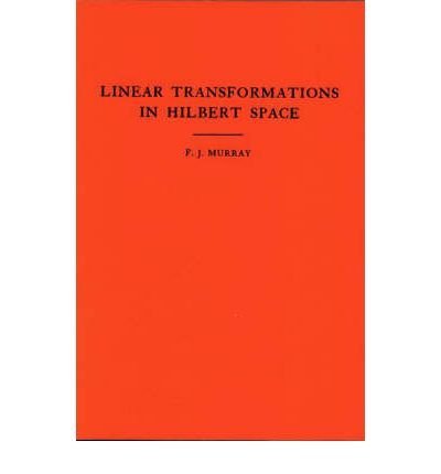 Produktbild { AN INTRODUCTION TO LINEAR TRANSFORMATIONS IN HILBERT SPACE. (AM-4) (ANNALS OF MATHEMATICS STUDIES (PAPERBACK) #4) } By Murray, F J ( Author ) [ Jan - 1942 ] [ Paperback ]