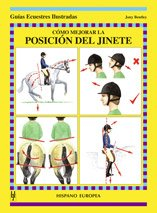 Cómo mejorar la posición del jinete (Guías ecuestres ilustradas)