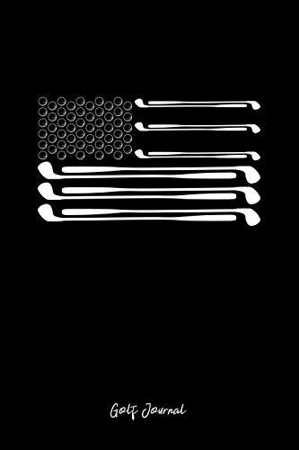 Golf Journal: Lined Journal - USA Flag Golf Club Ball Patriotic Golfer Dad Veteran Gift - Black Ruled Diary, Prayer, Gratitude, Writing, Travel, Notebook For Men Women -