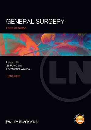Lecture Notes: General Surgery 12th Edition by Ellis, Harold, Calne, Sir Roy, Watson, Christopher (2011) Taschenbuch