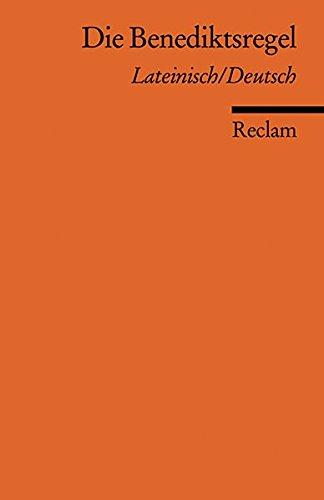 Die Benediktsregel: Lat. /Dt. (Reclams Universal-Bibliothek, Band 18600)