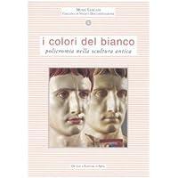 I colori del bianco. Policromia nella scultura antica