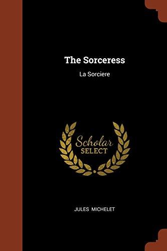 The Sorceress: La Sorciere