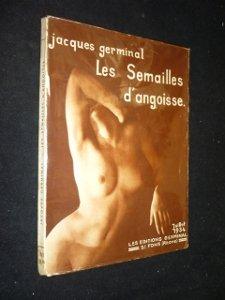 Les semailles d'angoisse. roman érotique illustré de photos d'art de nus féminins. par Germinal Jacques