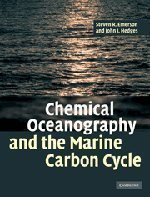 Chemical Oceanography and the Marine Carbon Cycle by Emerson, Steven, Hedges, John published by Cambridge University Press (2008)