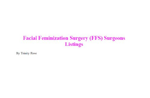 Trinity Rose www.facialfeminizationsurgery.net - Facial Feminization Surgery (FFS) Surgeons, Sex Reassignment Surgery (SRS) Surgeons: The worldwide Transgendered Woman's guide