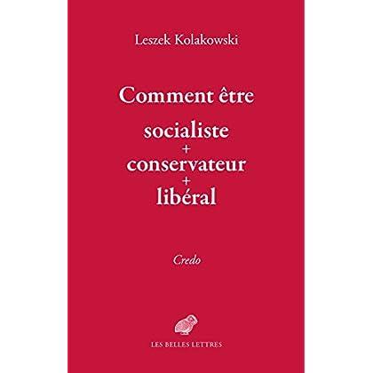 Comment être « socialiste-conservateur-libéral »: Credo