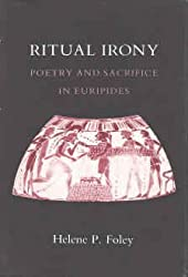 Ritual Irony: Poetry and Sacrifice in Euripides