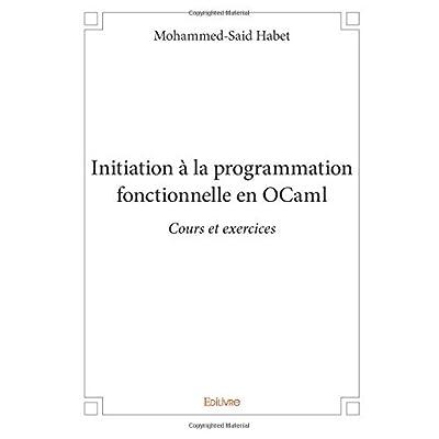 Initiation à la programmation fonctionnelle en OCaml
