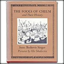 The Fools of Chelm and Their History by Isaac Bashevis Singer (1973-08-01)
