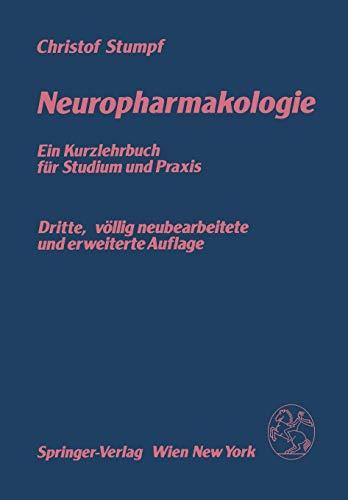Neuropharmakologie: Ein Kurzlehrbuch Für Studium Und Praxis