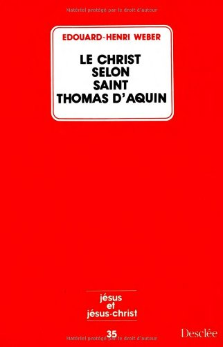 Le Christ selon saint Thomas d'Aquin