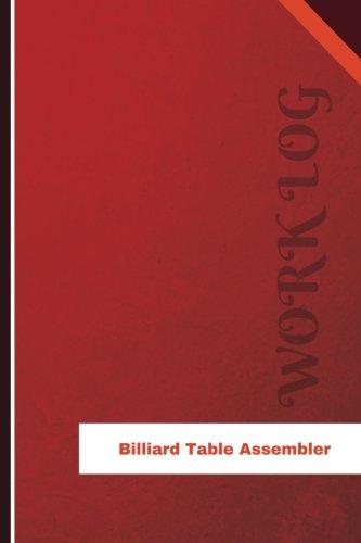 Billiard Table Assembler Work Log: Work Journal, Work Diary, Log - 126 pages, 6 x 9 inches (Orange Logs/Work Log)