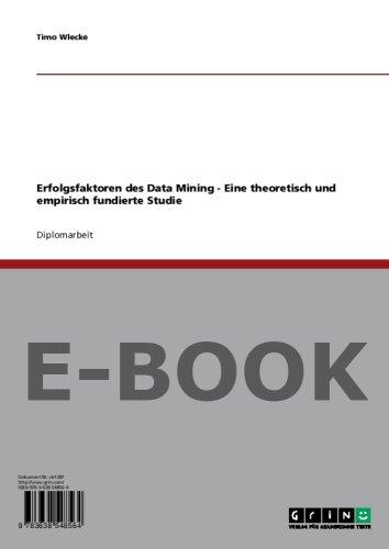 Erfolgsfaktoren des Data Mining - Eine theoretisch und empirisch fundierte Studie