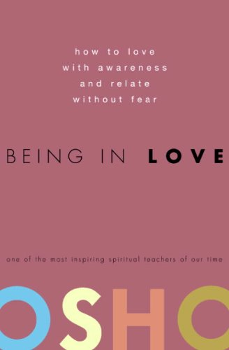 Being in Love: How to Love with Awareness and Relate Without Fear (English Edition)