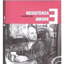 Resistenza e amore. Con CD Audio