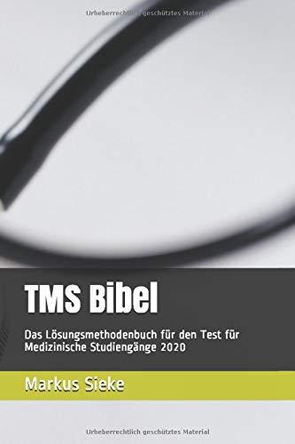 TMS Bibel: Das Lösungsmethodenbuch für den Test für Medizinische Studiengänge 2020