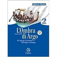 L'ombra di Argo. Ediz. riforma. Con espansione online. Per le Scuole superiori: 2