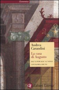 La casa di Augusto. Dai «Lupercalia» al Natale (Economica Laterza) por Andrea Carandini