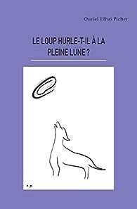 Le Loup Hurle T Il à La Pleine Lune Babelio
