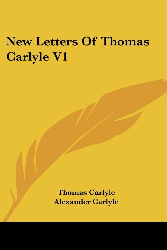 New Letters of Thomas Carlyle V1