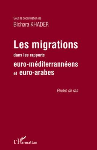 Les migrations dans les rapports euro-méditerranéens et euro-arabes par Bichara Khader