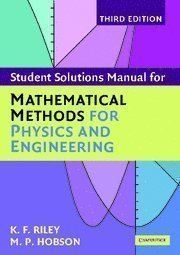 Student Solution Manual for Mathematical Methods for Physics and Engineering Third Edition 3 Sol edition by Riley, K. F., Hobson, M. P. (2006) Paperback
