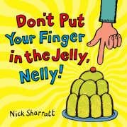 Don't Put Your Finger In The Jelly, Nelly por Nick Sharratt