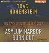 [The Rachel Scott Adventures, Volume 1: Asylum Harbor and Burn Out [ THE RACHEL SCOTT ADVENTURES, VOLUME 1: ASYLUM HARBOR AND BURN OUT ] By Hohenstein, Traci ( Author )May-01-2012 Compact Disc