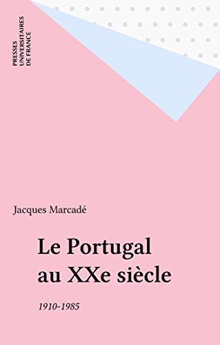 Le Portugal au XXe siècle: 1910-1985 (L'historien)