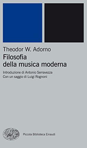 Filosofia della musica moderna (Piccola biblioteca Einaudi. Nuova serie Vol. 183)