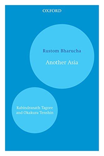 Another Asia: Rabindranath Tagore and Okakura Tenshin (Oxford India Paperbacks) (English Edition) por Rustom Bharucha