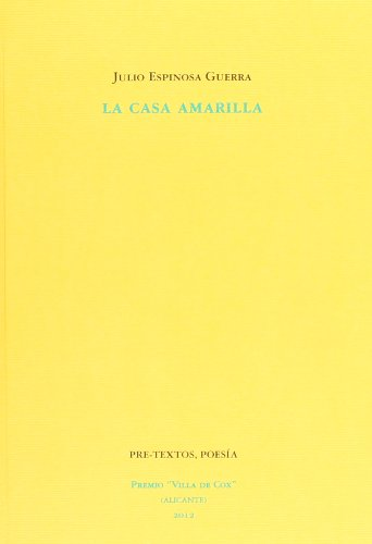La Casa Amarilla (Poesía) por Julio Espinosa Guerra