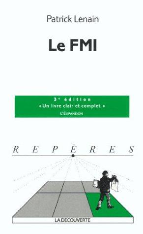 Le FMI. : 3ème édition par Patrick Lenain