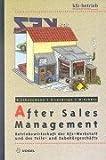 After Sales Management: Betriebswirtschaft der Kfz-Werkstatt und des Teile- und Zubehörgeschäfts von Kurt Schneemann (März 2001) Gebundene Ausgabe