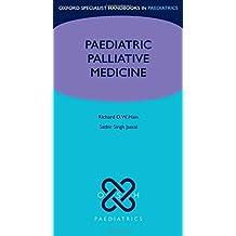 Paediatric Palliative Medicine (Oxford Specialist Handbooks in Paediatrics)