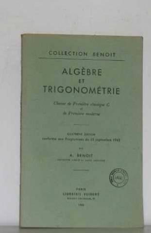 Algèbre et trigonométrie. par A. BENOIT