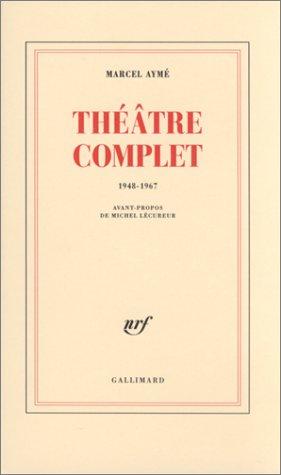 Théâtre complet, 1948-1967 par Marcel Aymé